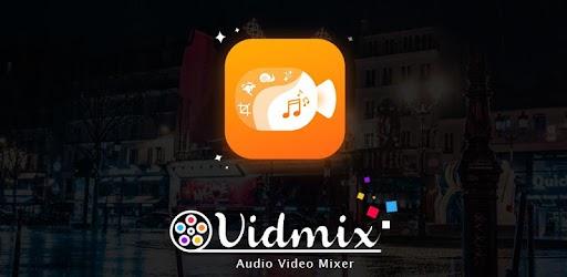VidMix : Audio Video Mixer - Video Editor Apk for Windows