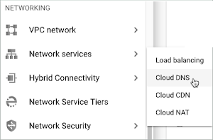 Networking > Network services > Cloud DNS