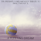 A Fleeting Dream: A Melancholy Tribute to Final Fantasy X (Overdrive Edition)