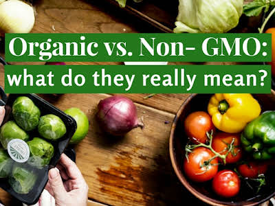 Organic vs. Non-GMO: What Do They Really Mean?