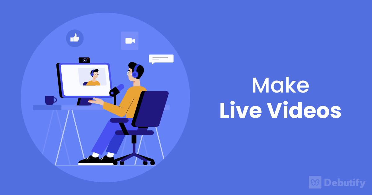 Make Live Videos
