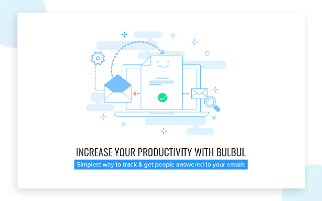Bulbul: Email tracking, Follow ups & more!