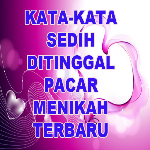 Download Kata Kata Sedih Ditinggal Pacar Menikah Terbaru App