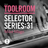Toolroom Selector Series: 31 Mike Mago