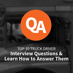 Top 10 Truck Driver Interview Questions & Learn How to Answer Them