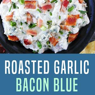 Roasted Garlic Bacon Blue Cheese Dip.