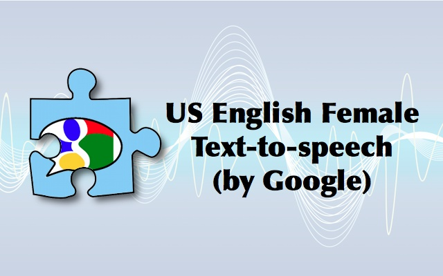 US English Female Text-to-speech (by Google)