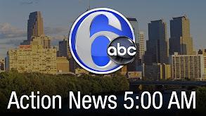 Action News 5:00 AM thumbnail