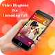 Download Video Ringtone for Incoming Call: Video Caller ID For PC Windows and Mac
