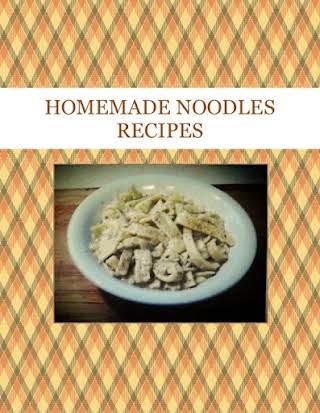 HOMEMADE  NOODLES RECIPES