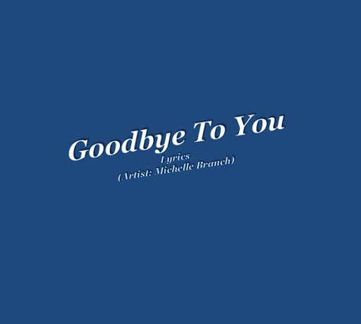 Goodbye To You
