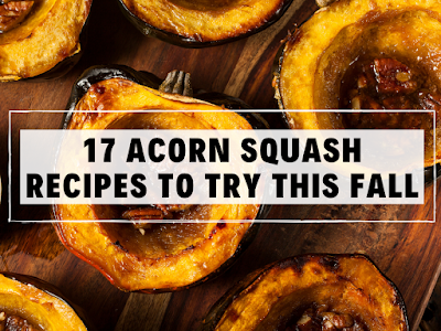 17 Acorn Squash Recipes to Try This Fall