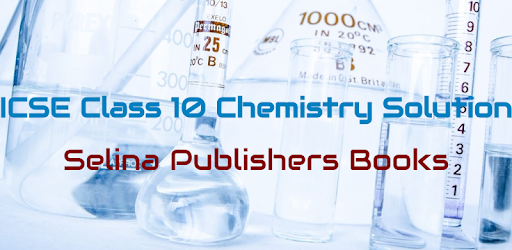 icse class 10 chemistry selina publishers solution apps on google play