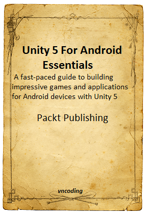 Unity 5 For Android Essentials Ebook