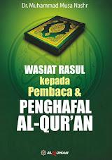 Wasiat Rasul Kepada Pembaca & Penghafal Al-Qur'an | RBI