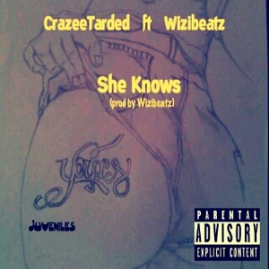 Cover Art for song She knows CrazeeTarded ft Wizibeatz (prod by Wizibeatz)