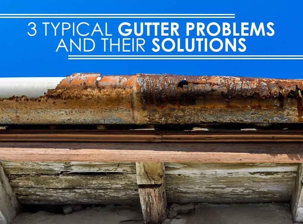 Typical Gutter Problems
