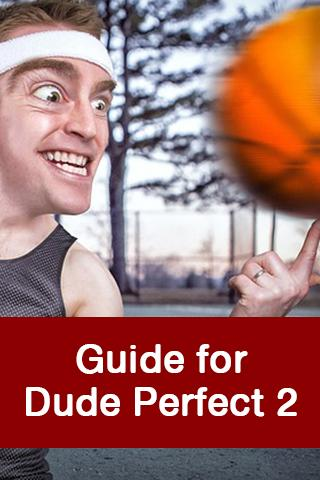Guide for Dude Perfect 2