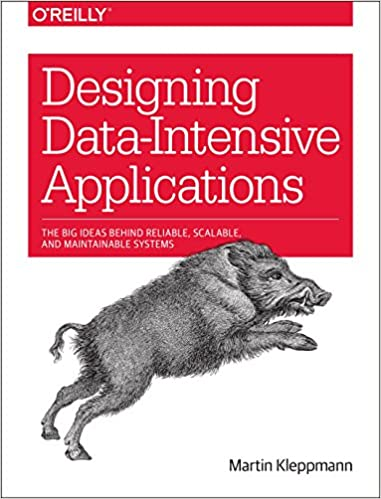 Designing Data-Intensive Applications: The Big Ideas Behind Reliable, Scalable, and Maintainable Systems by Martin Kelppmann