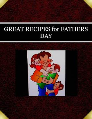 GREAT RECIPES for FATHERS DAY