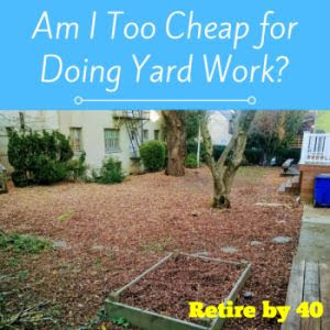 Am I too cheap for doing yard work?