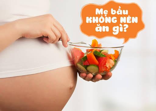 Những thực phẩm nào mẹ bầu không nên ăn