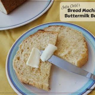 Julia Child's Bread Machine Buttermilk Bread.