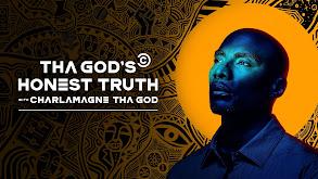"""Tha God's Honest Truth With Lenard """"Charlamagne"""" McKelvey thumbnail"""