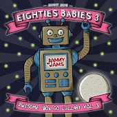 Eighties Babies 3: Awesome '80s Go Lullaby, Vol. 3