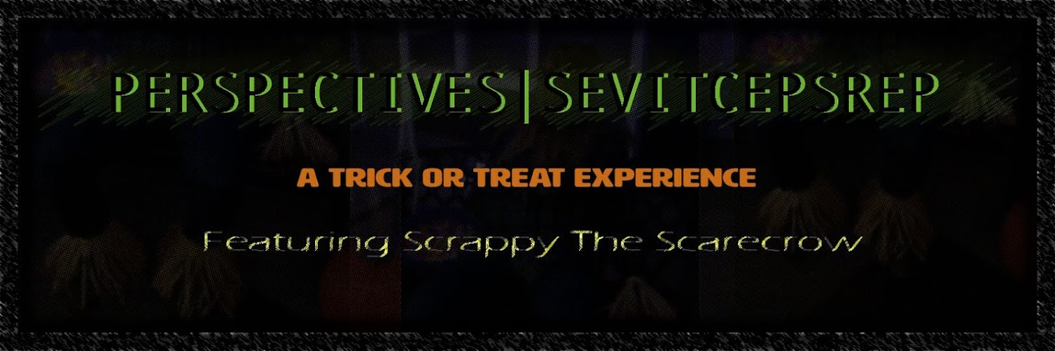 Perspectives Perspectives: A Trick or Treat Experience