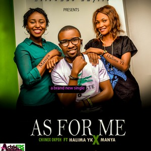As for Me - Chiinex Okpeh ft. Halima Yk & Manya Upload Your Music Free