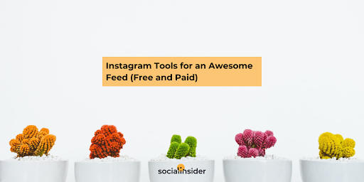 Instagram Tools That Will Help Your Account Stand Out