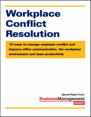 Workplace Conflict Resolution: 10 ways to manage employee conflict and improve office communication, the workplace environment and team productivity