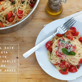 Angel Hair Pasta with Fresh Garlic Tomato Sauce.