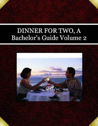 DINNER FOR TWO, A Bachelor's Guide Volume 2