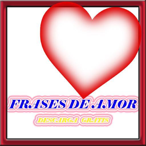 Frases De Amor Bonitas Gratis Para Compartir Aplicacions A