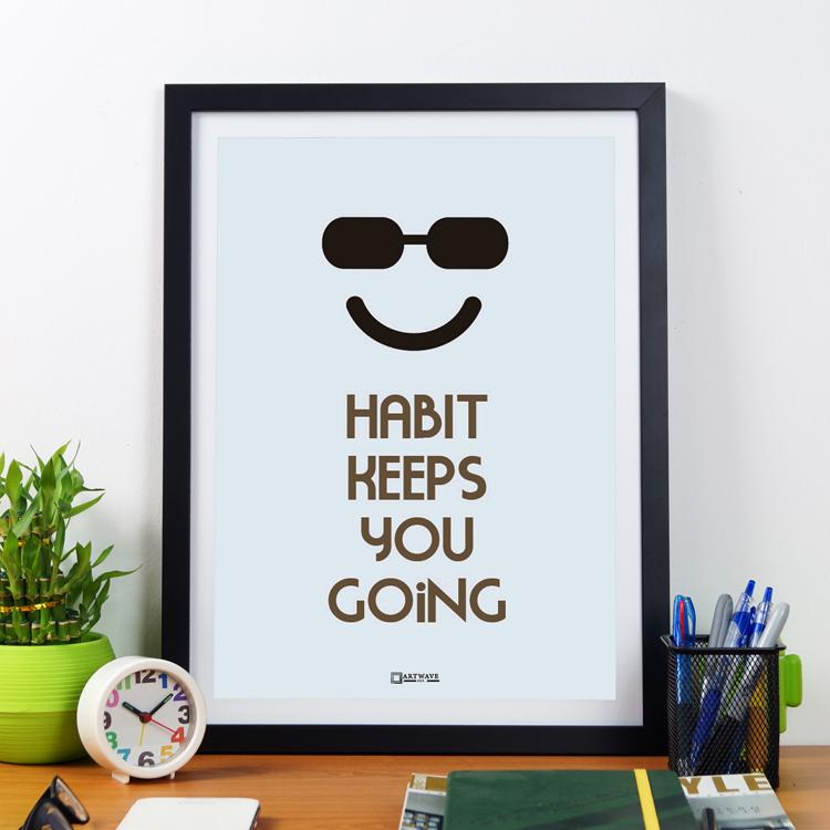Habit Keeps You Going | Framed Poster by Artwave Asia