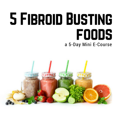 5 Fibroid Busting Foods