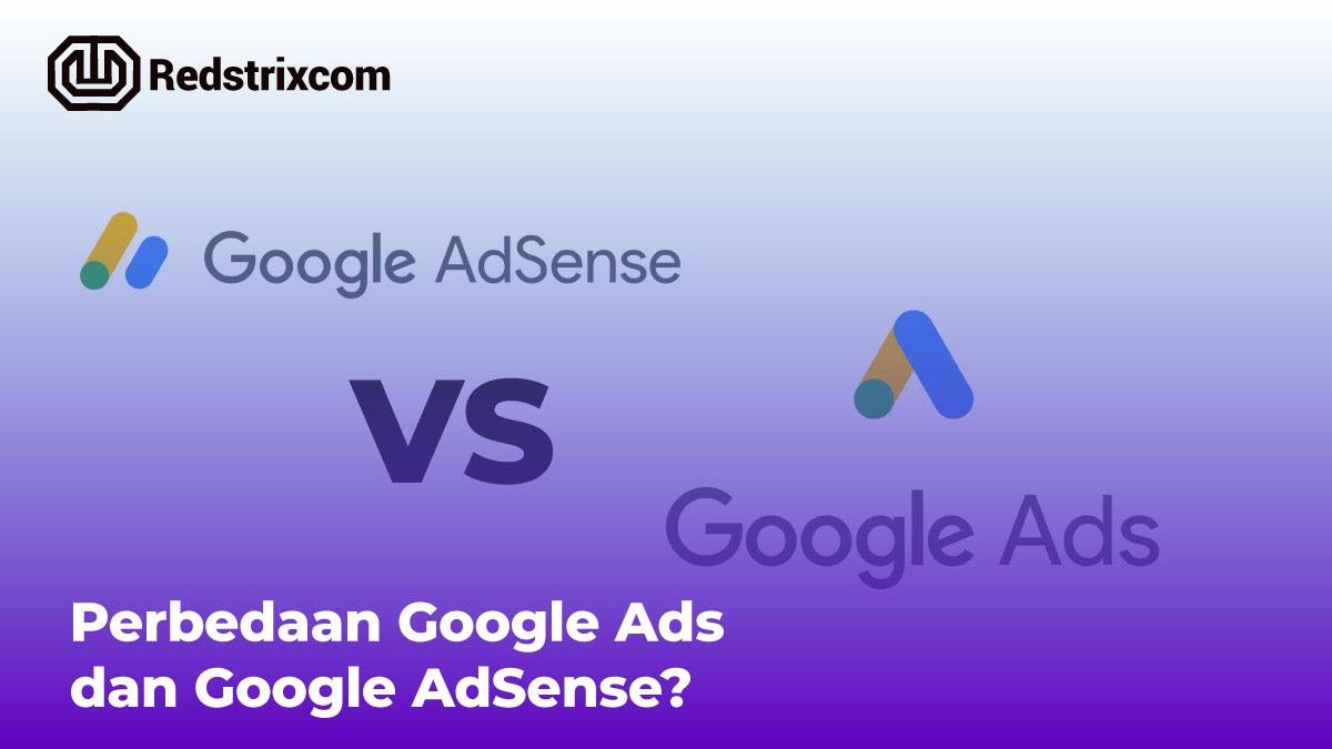 perbedaan-google-ads-dan-google-adsense