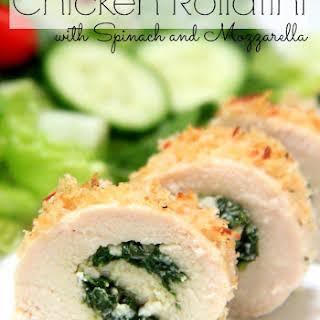 Chicken Rollatini with Spinach and Mozzarella.