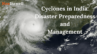 Cyclones in India: Disaster Preparedness and Management