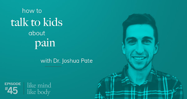 How to Talk to Kids About Pain with Dr. Joshua Pate