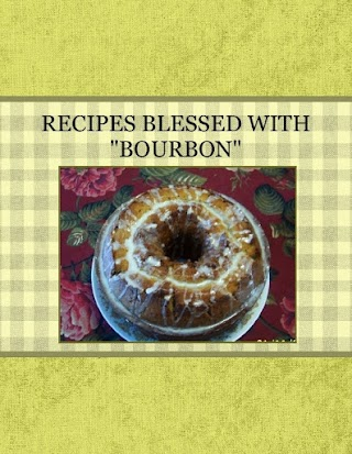 """RECIPES BLESSED WITH """"BOURBON"""""""