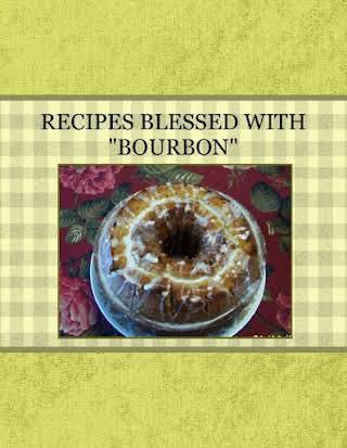 "RECIPES BLESSED WITH ""BOURBON"""