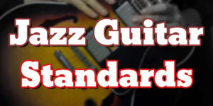 jazz guitar standards - chord melody guitar tabs