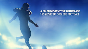 A Celebration at the Birthplace: 150 Years of College Football thumbnail