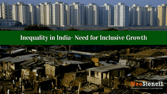 Inequality in India- Need for Inclusive Growth
