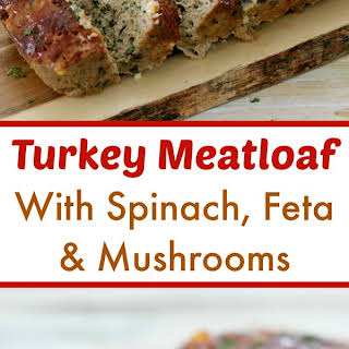 Turkey Meatloaf With Spinach, Feta and Mushrooms.