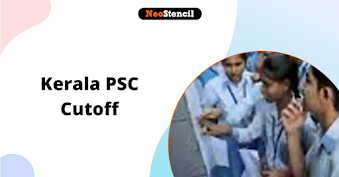 Kerala PSC Cut Off 2020: Expected, Previous Year Cutoff Score