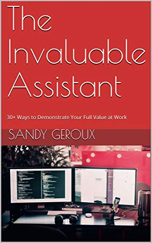 The Invaluable Assistant Sandy Geroux